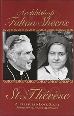 Archbishop Fulton Sheen's St. Therese':  A Treasured Love Story