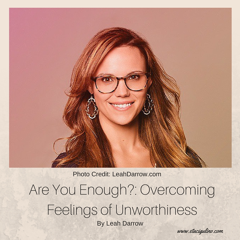 Are You Enough-- Overcoming Feelings of Unworthiness