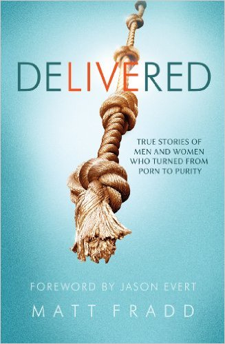 Delivered – True Stories of Men and Women Who Turned from Porn to Purity