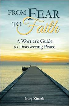 From Fear to Faith by Gary Zimak