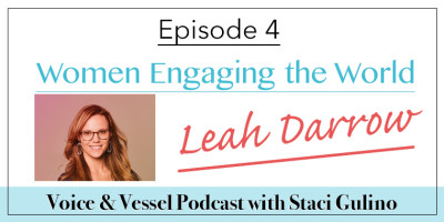 VV# 4:  Women Engaging the World – with Leah Darrow