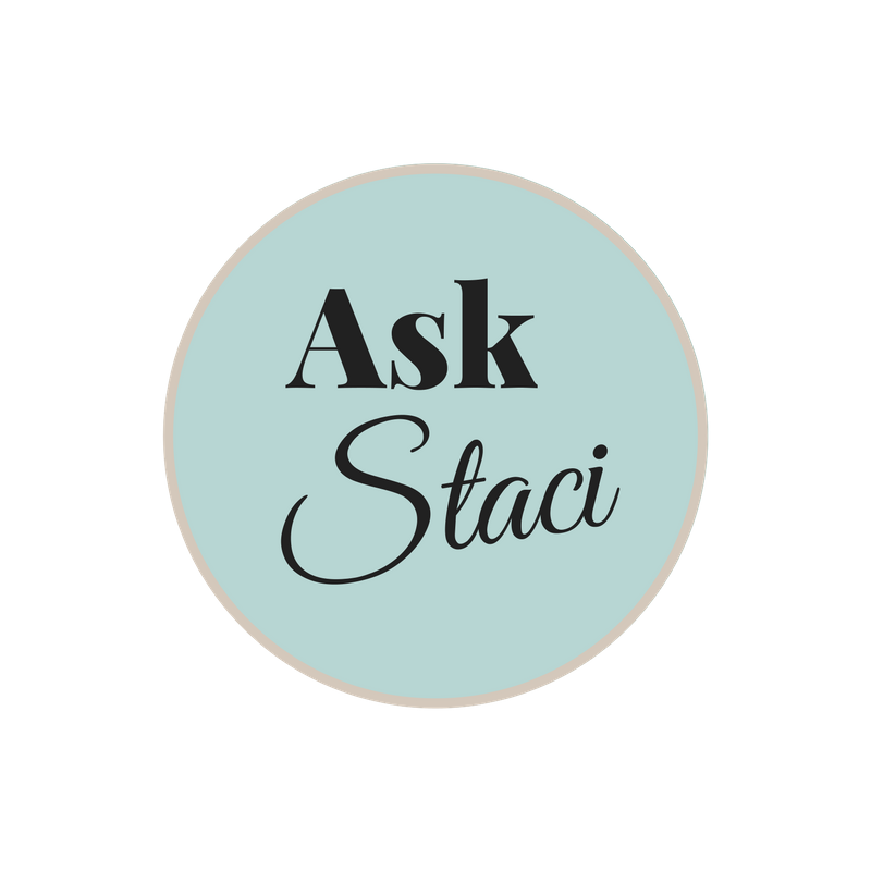 Ask Staci
