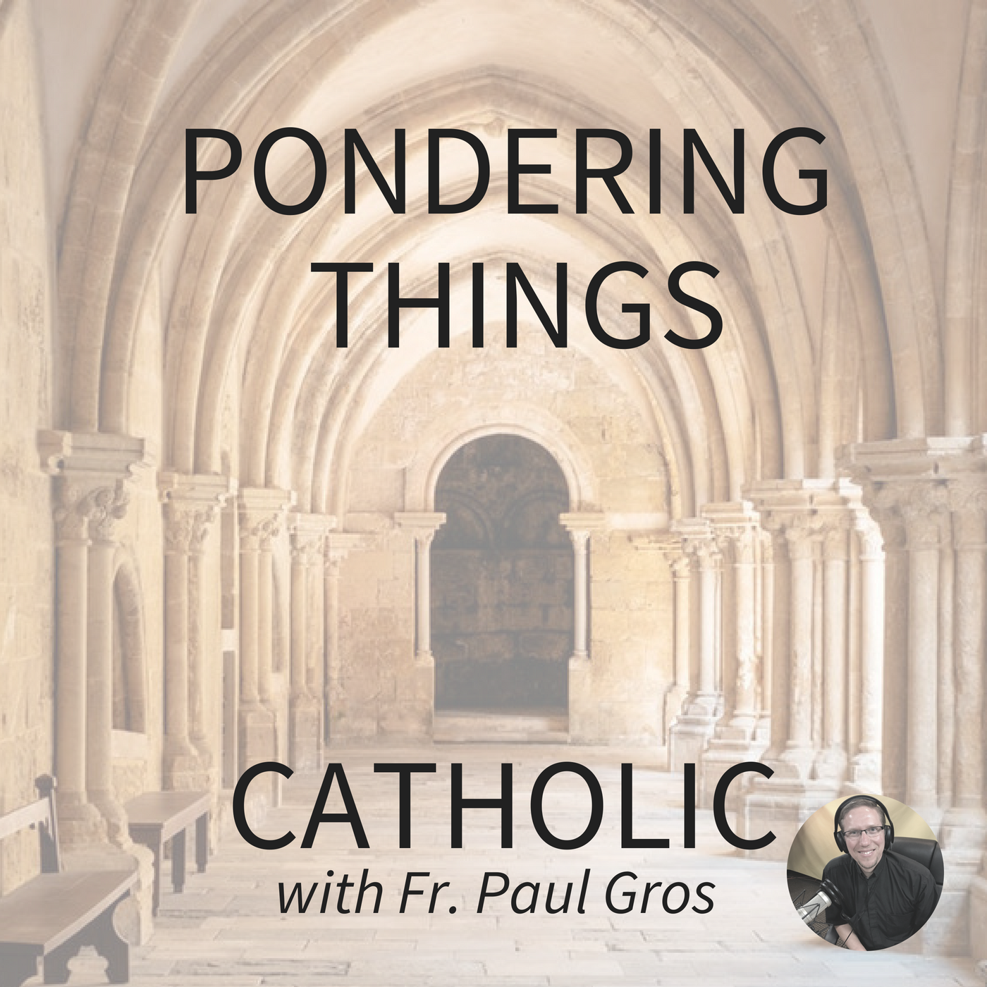 Pondering Things Catholic with Fr. Paul Gros